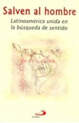 Papel SALVEN AL HOMBRE (LATINOAMERICA UNIDA EN LA BUSQUEDA DEL SEN