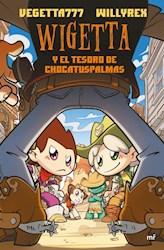 Libro Wigetta Y El Tesoro De Chocatuspalmas