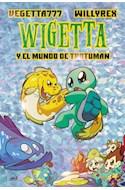Papel WIGETTA Y EL MUNDO DE TROTUMAN (ILUSTRADO)