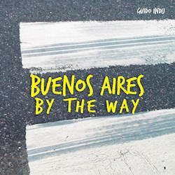 Libro Buenos Aires By The Way