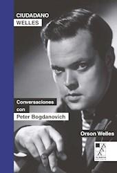 Libro Ciudadano Welles .Conversaciones Con Peter Bogdanovich