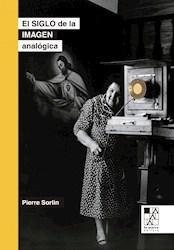 Libro El Siglo De La Imagen Analogica (2Da Edicion)