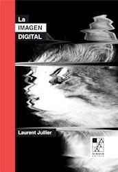 Libro La Imagen Digital .De La Tecnologia A La Estetica