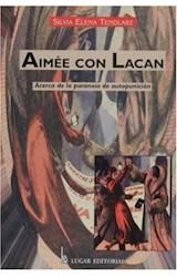 Papel AIMEE CON LACAN (ACERCA DE LA PARANOIA DE AUTOPUNICION)