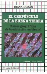 Papel EL CREPUSCULO DE LA BUENA TIERRA,