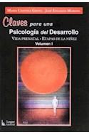 Papel CLAVES PARA UNA PSICOLOGIA DEL DESARROLLO VIDA PRENATAL ETAPAS DE LA NIÑEZ VOLUMEN I