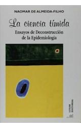 Papel CIENCIA TIMIDA, LA (ENSAYOS DE DECONST. DE LA EPIDEMIOLOGIA)