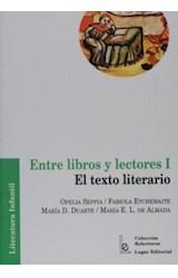 Papel ENTRE LIBROS Y LECTORES I EL TEXTO LITERARIO