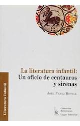 Papel LITERATURA INFANTIL: UN OFICIO DE CENTAUROS Y SIRENAS