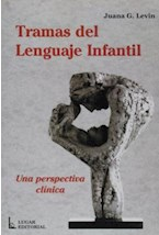 Papel TRAMAS DEL LENGUAJE INFANTIL (UNA PERSPECTIVA CLINICA)
