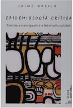 Papel EPIDEMIOLOGIA CRITICA (CIENCIA EMANCIPADORA E INTERCULTURALI