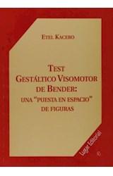 Test TEST GUESTALTICO VISOMOTOR DE BENDER: UNA PROPUESTA EN ESP.