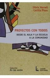 Papel PROYECTOS CON TODOS DESDE EL AULA Y LA ESCUELA A LA COMUNIDA