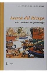 Papel ACERCA DEL RIESGO (PARA COMPRENDER LA EPIDEMIOLOGIA)