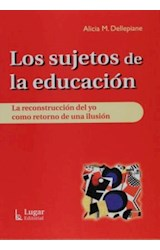 Papel SUJETOS DE LA EDUCACION, LOS (RECONSTRUCCION DEL YO COMO RE