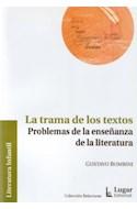 Papel TRAMA DE LOS TEXTOS PROBLEMAS DE LA ENSEÑANZA DE LA LITERATURA (COLECCION RELECTURAS)