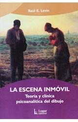 Papel ESCENA INMOVIL, LA (TEORIA Y CLINICA PSICOANALITICA DEL DIBU