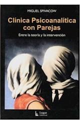 Papel CLINICA PSICOANALITICA CON PAREJAS (ENTRE LA TEORIA Y LA INT