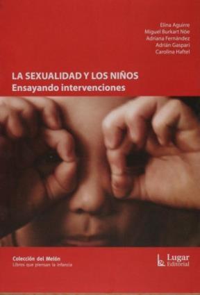 Papel Sexualidad Y Los Niños, La. Ensayando Intervenciones