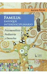 Papel FAMILIA: ENFOQUE INTERDISCIPLINARIO (PSICOANALISIS, PEDIATRI