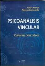 Papel PSICOANALISIS VINCULAR (CURARSE CON OTROS)