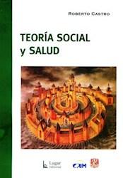 Libro Teoria Social Y Salud