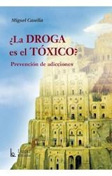 Papel DROGA ES EL TOXICO, LA? PREVENCION DE ADICCIONES