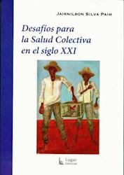 Libro Desafios Para La Salud Colectiva En El Siglo Xxi