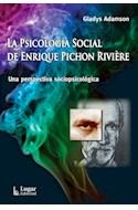 Papel PSICOLOGIA SOCIAL DE ENRIQUE PICHON RIVIERE UNA PERSPECTIVA SOCIOPSICOLOGICA