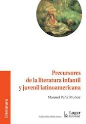Libro Precursores De La Literatura Infantil Y Juvenil Latinoamericana