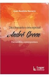 Papel DICCIONARIO CONCEPTUAL ANDRE GREEN PSICOANALASIS CONTEMPORAN