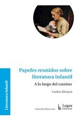 Papel PAPELES REUNIDOS SOBRE LITERATURA INFANTIL