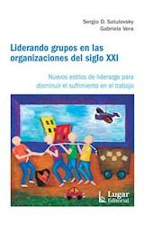 Papel LIDERANDO GRUPOS EN LAS ORGANIZACIONES DEL SIGLO XXI
