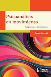 Libro Psicoanalisis En Movimiento .Fragmentos E Iluminacion