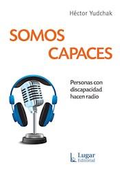 Libro Somos Capaces .Personas Con Discapacidad Hacen Radio