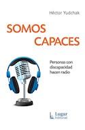 Papel SOMOS CAPACES PERSONAS CON DISCAPACIDAD HACEN RADIO
