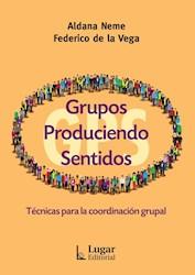 Libro Grupos Produciendo Sentidos .Gps .Tecnicas Para La Coordinacion Grupal