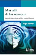 Papel MAS ALLA DE LAS NEUROSIS LA PRACTICA PSICOANALITICA CONVULSIONADA