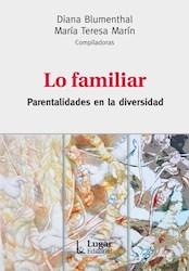 Libro Lo Familiar .Parentalidades En La Diversidad