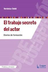 Libro El Trabajo Secreto Del Actor .Diarios De Formacion