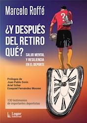 Libro Y Despues Del Retiro Que ? .Salud Mental Y Resilencia En El Deporte
