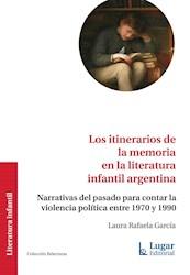 Libro Los Itinerarios De La Memoria En La Literatura Infantil Argentina