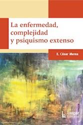 Libro La Enfermedad ,Complejidad Y Psiquismo Extenso