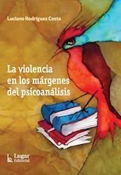 Libro La Violencia En Los Margenes Del Psicoanalisis
