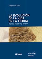 Libro La Evolucion De La Vida En La Tierra : Ciencia, Filosofia Y Religion