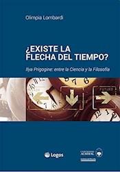 Libro Existe La Flecha Del Tiempo?: Ilya Prigogine : Entre La Ciencia Y La Filoso