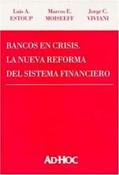 Libro Bancos En Crisis La Nueva Forma Del Sistema Financiero