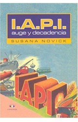 Papel I.A.P.I AUGE Y DECADENCIA