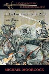 Libro 2. La Fortaleza De La Perla  Cronicas De Elric  El Emperador Albino