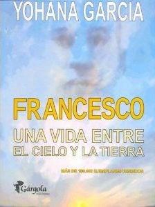 Papel Francesco, Una Vida Entre El Cielo Y La Tierra
